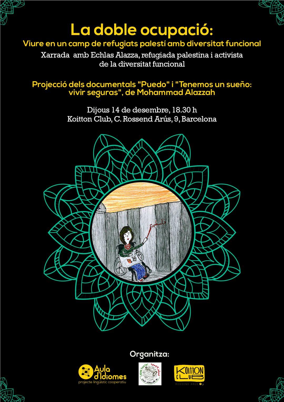 """Hem organitzat la projecció del documental """"Puedo"""", de Mohammad Al-Azza, amb la intervenció de la seva protagonista, Echlas Al-Azza, juntament amb Lajee Center, a l'espai del Koitton Club"""